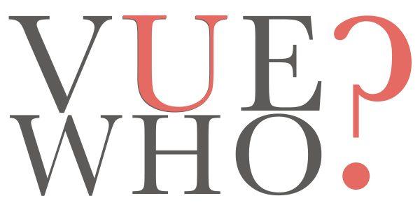 VUE WHO?